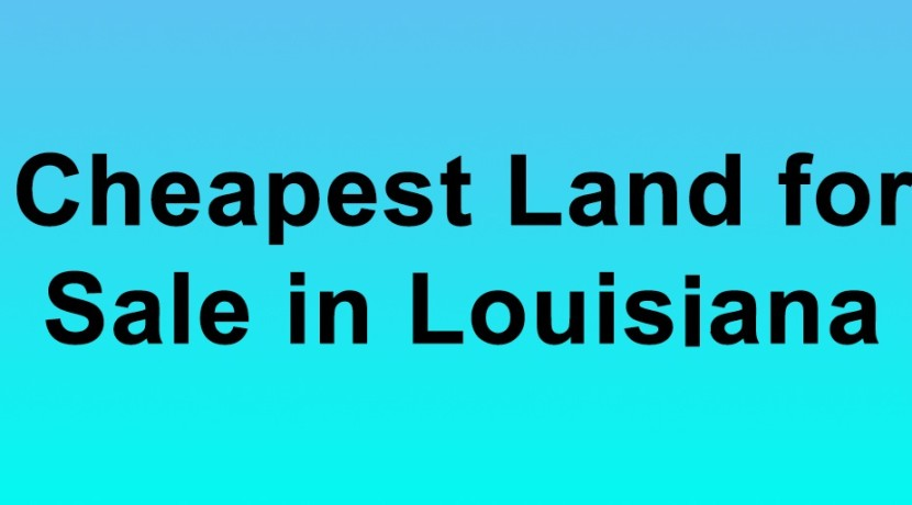 cheapest land for sale in louisiana