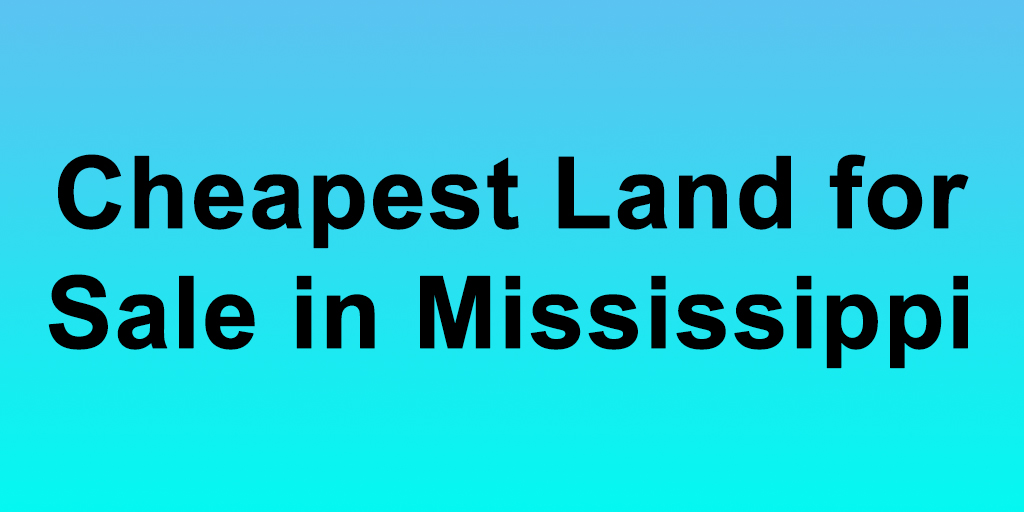 cheap land for sale in mississippi