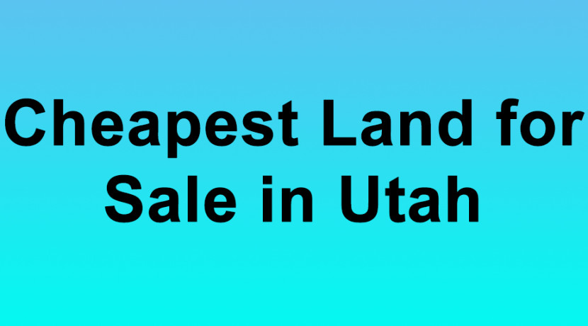 cheapest land for sale in utah