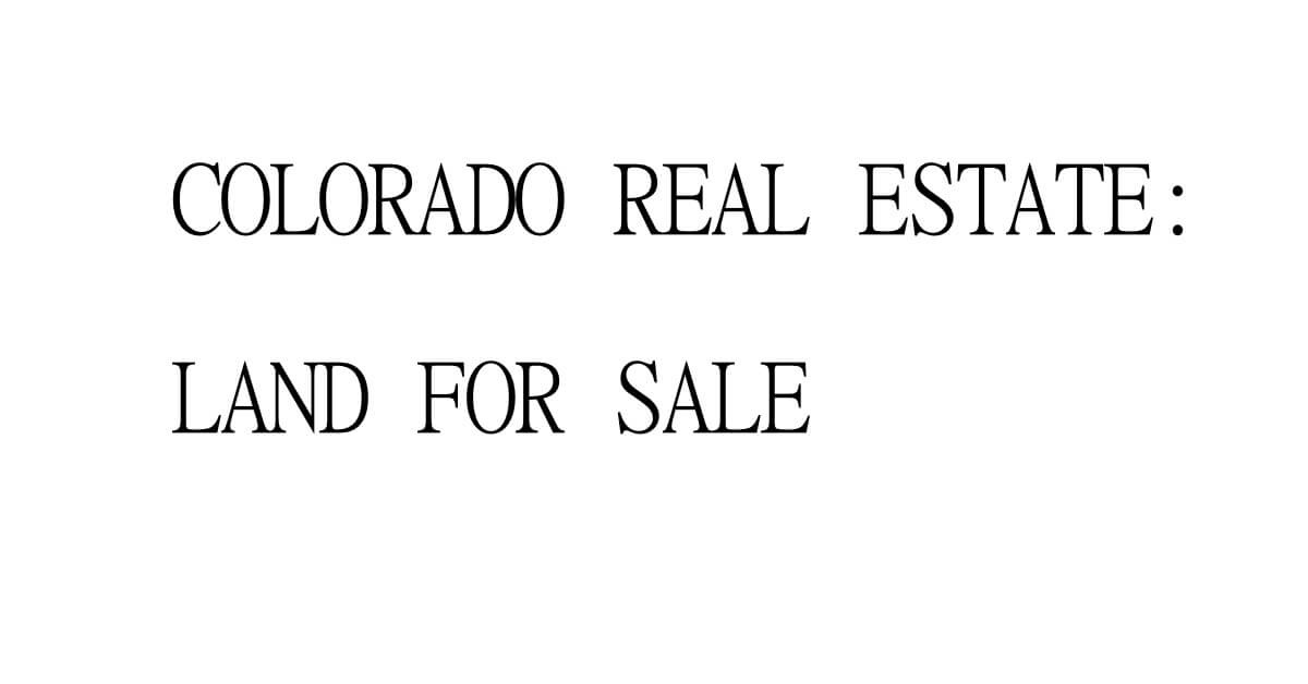 top reasons to purchase cheap land in colorado