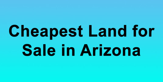 Cheapest Land for Sale in Arizona Buy Land in Arizona Cheapest AZ Land for Sale