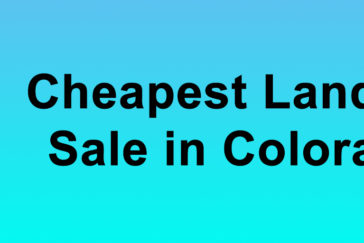 Cheapest Land for Sale in Colorado Buy Land in Colorado Cheapest CO Land for Sale