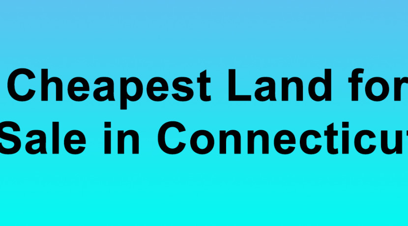 Cheapest Land for Sale in Connecticut Buy Land in Connecticut Cheapest CT Land for Sale