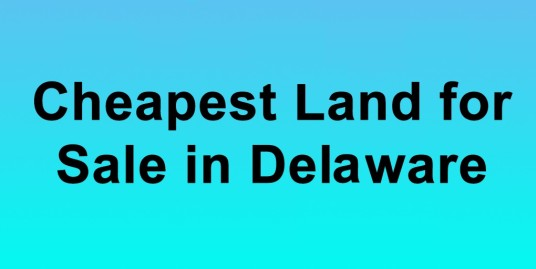 Cheapest-Land-for-Sale-in-Delaware-Buy-Land-in-Delaware-Cheapest-DE-Land-for-Sale1