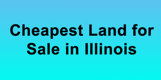 Cheapest Land for Sale in Illinois Buy Land in Illinois Cheapest IL Land for Sale