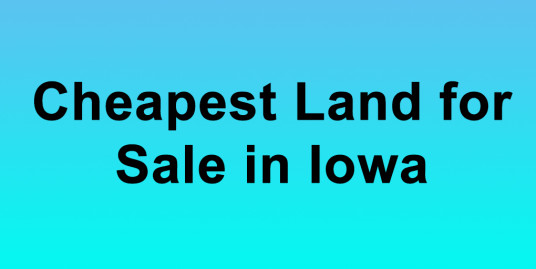 Cheapest Land for Sale in Iowa Buy Land in Iowa Cheapest IA Land for Sale