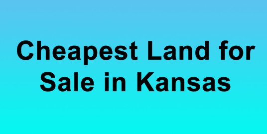 Cheapest Land for Sale in Kansas Buy the cheapest land for sale in Kansas KS land for sale