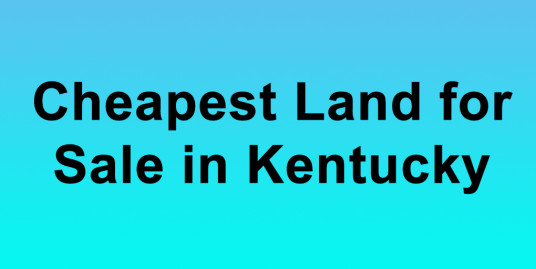 Cheapest Land for Sale in Kentucky Buy Land in Kentucky Cheapest KY Land for Sale