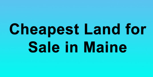Cheapest Land for Sale in Maine Buy Land in Maine Cheapest ME Land for Sale