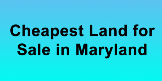 Cheapest Land for Sale in Maryland Buy Land in Maryland Cheapest MD Land for Sale