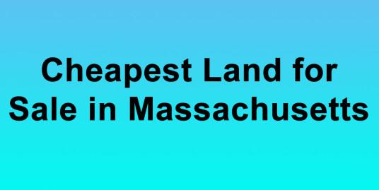 Cheapest Land for Sale in Massachusett Buy Land in Massachusett Cheapest MA Land for Sales