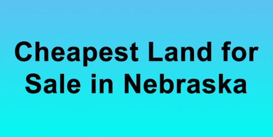Cheapest Land for Sale in Nebraska Buy Land in Nebraska Cheapest NE Land for Sale