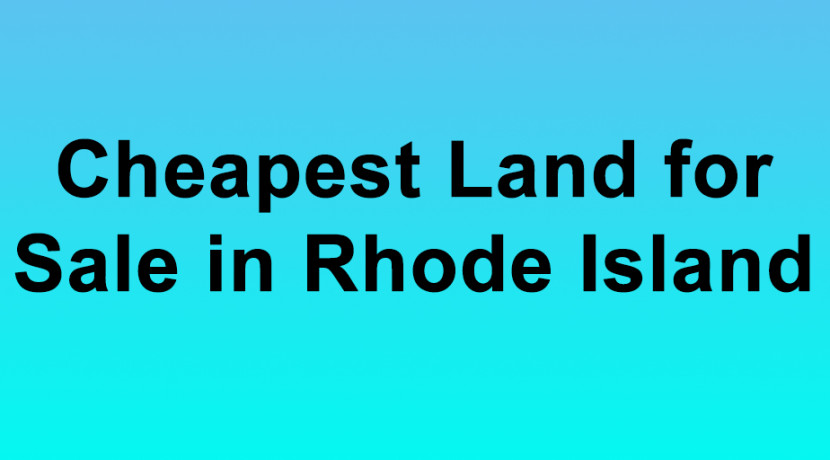 Cheapest Land for Sale in Rhode Island Buy Land in Rhode Isaland Cheapest RI Land for Sale