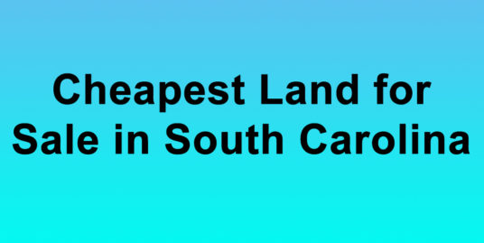 Cheapest Land for Sale in South Carolina Buy Land in South Carolina Cheapest SC Land for Sale