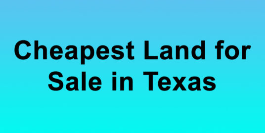 Cheapest Land for Sale in Texas Buy Land in Texas Cheapest TX Land for Sale