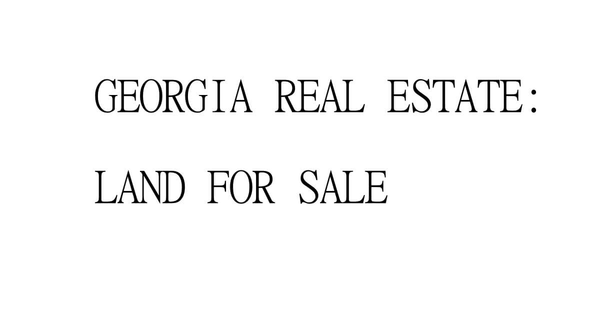 where and how to buy cheap land in georgia real estate