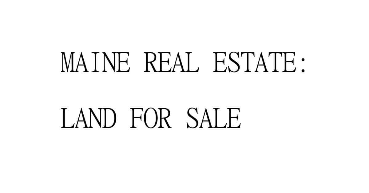 Blog - Cheap Maine Land Owner Financing