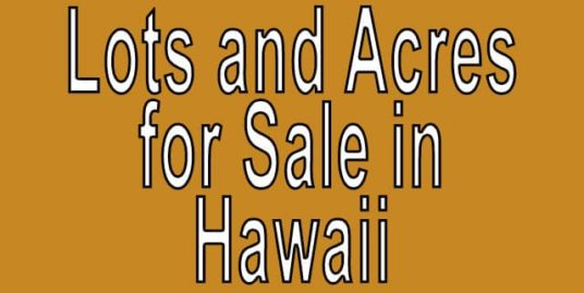 Buy Cheap Land in Hawaii Buy cheap land worldwide $100 per acre Buy Cheap Land in Hawaii Buy cheap land worldwide $100 per acre