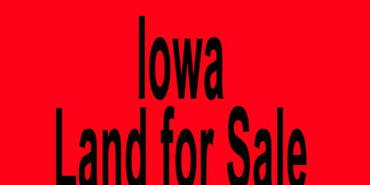 Iowa land for sale Des Moines IA Cedar Rapids IA Buy Iowa land for sale in Des Moines IA Cedar Rapids IA Buy land in IA