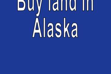 Land for sale in Alaska Search real estate land for sale in Alaska Buy cheap land for sale in Alaska AK
