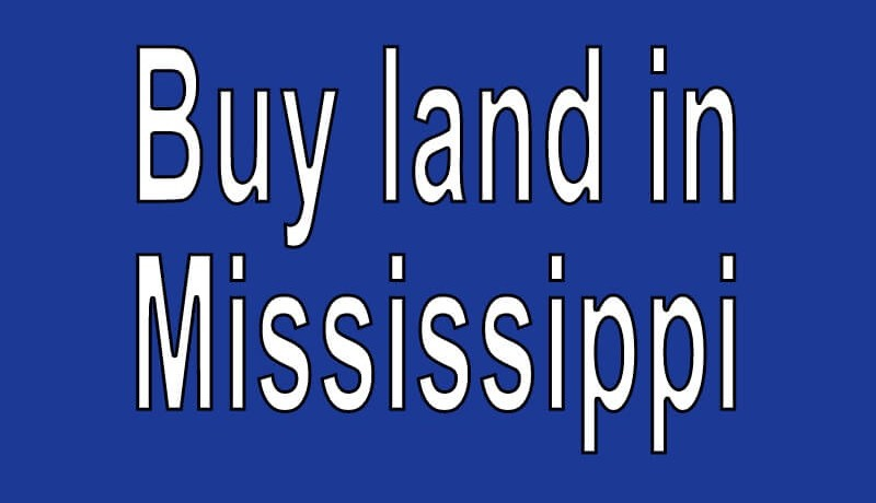 Land for sale in Mississippi Search real estate land for sale in Mississippi Buy cheap land for sale in Mississippi