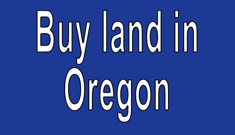 Land for sale in Oregon Search real estate land for sale in Oregon Buy cheap land for sale in Oregon
