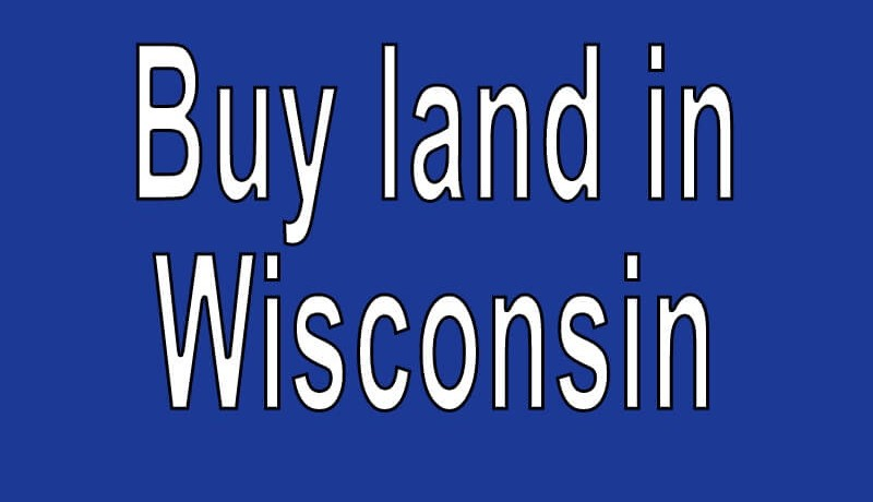Land for sale in Wisconsin Search real estate land for sale in Wisconsin Buy cheap land for sale in Wisconsin