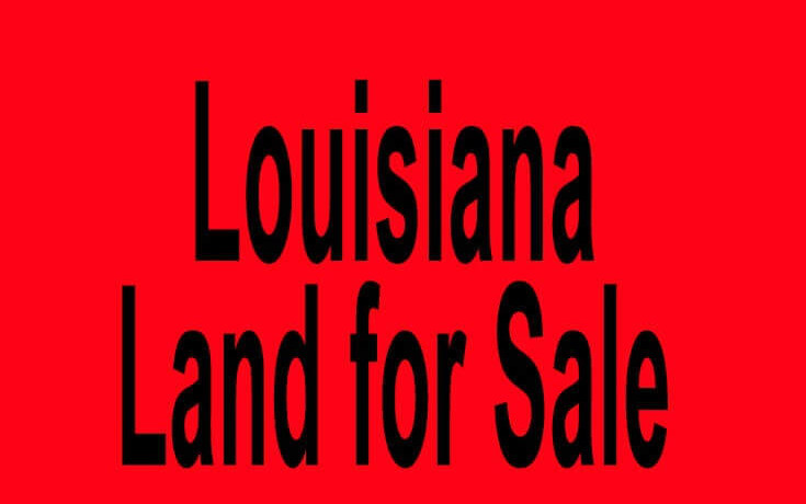 Louisiana land for sale New Orleans LA Shreveport LA Buy Louisiana land for sale in New Orleans LA Shreveport LA Buy land in LA