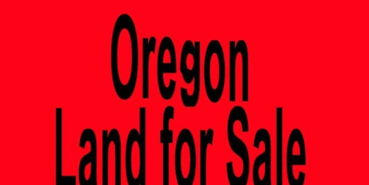 Oregon land for sale Portland OR Salem OR Buy Oregon land for sale in Portland OR Salem OR Buy land in OR