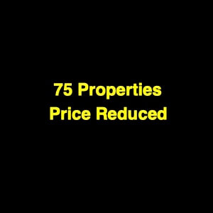 75 Properties With Reduced Prices