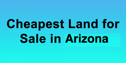 Cheapest Land for Sale in Arizona